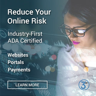 Reduce Your Online Risk - Industiry-First ADA Certified Websites, Portals, and Payments - Lear More